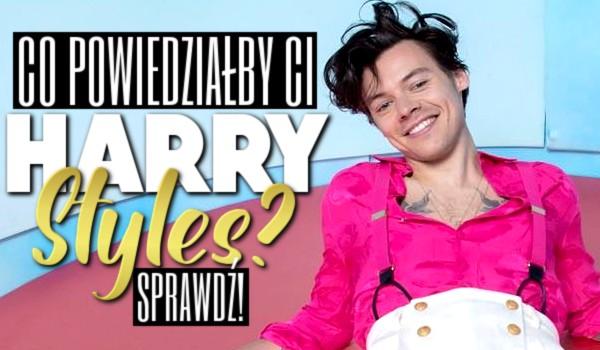 Co powiedziałby Ci Harry Styles? Zdrapka!