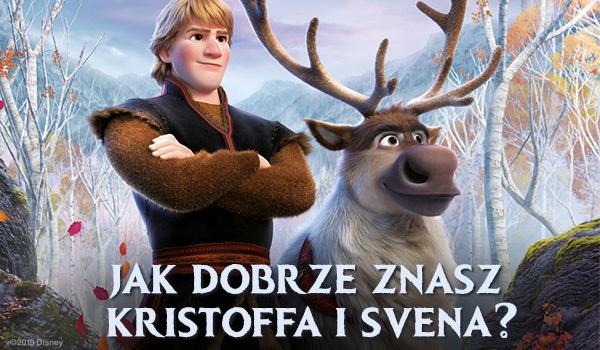 Jak dobrze znaszKristoffa i Svena?