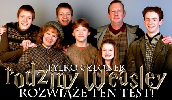 Tylko członek rodziny Weasley rozwiąże ten test!
