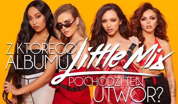 Z którego albumu Little Mix to utwór? — Masz 7 sekund!