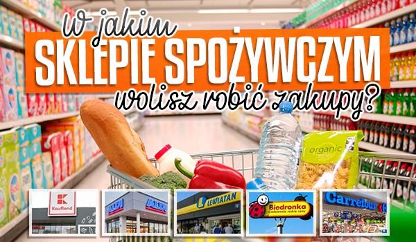W jakim sklepie spożywczym wolisz robić zakupy?