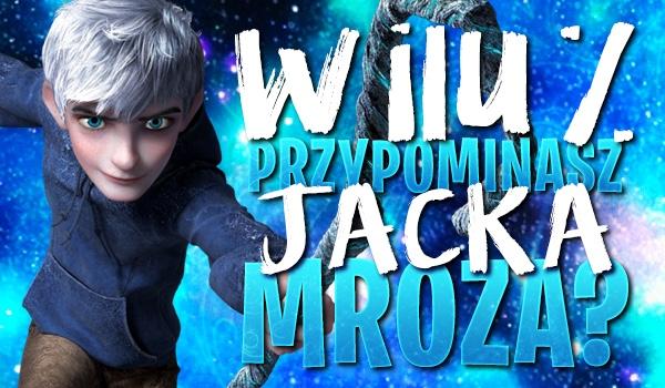 W ilu % przypominasz Jacka Mroza?