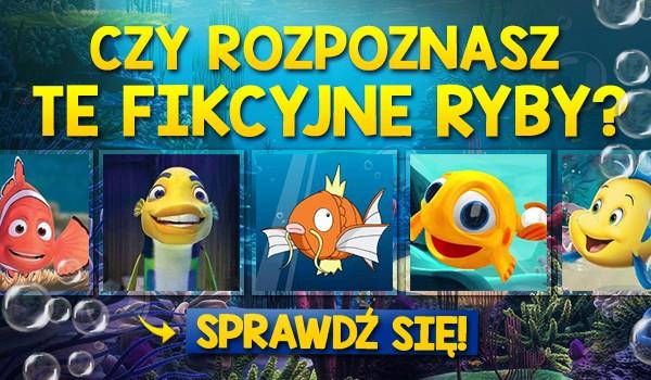Czy rozpoznasz te fikcyjne ryby?