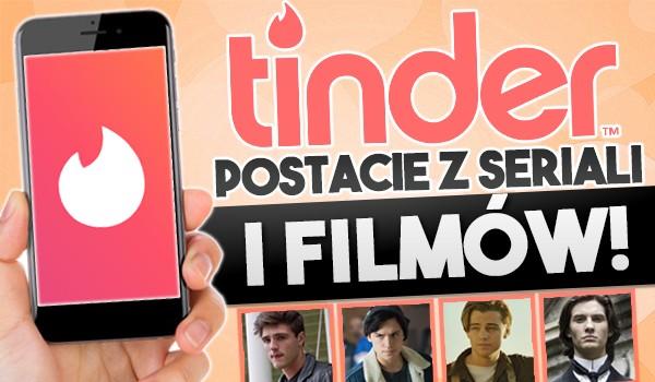 TINDER – postacie z seriali i filmów!
