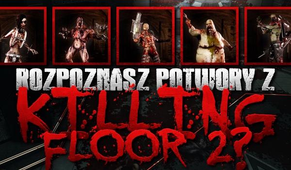 """Czy rozpoznasz potwory z gry """"Killing Floor 2""""?"""
