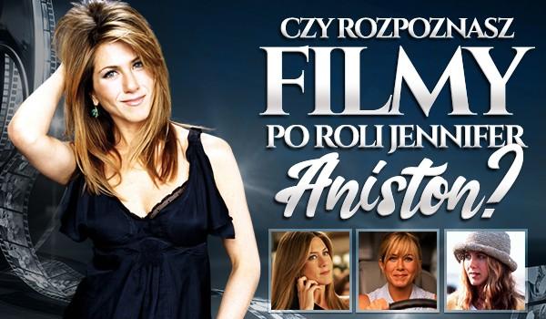 Czy rozpoznasz filmy po roli Jennifer Aniston?