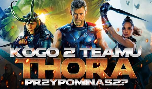 Kogo z teamu Thora przypominasz?