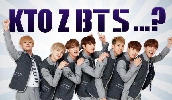 Kto z BTS…?