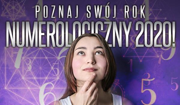 Poznaj swój rok numerologiczny 2020!