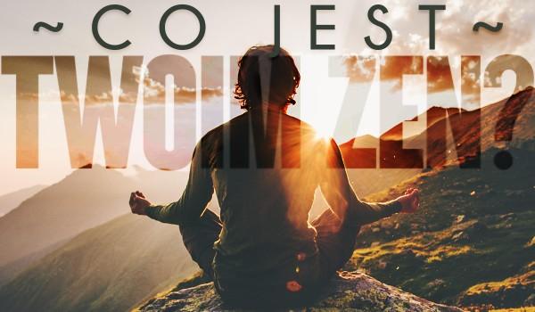 Co jest Twoim zen?