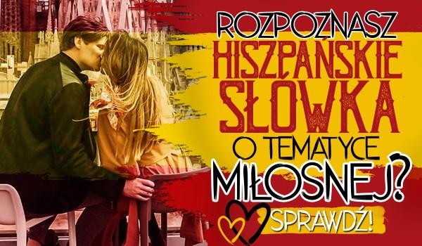 Zgadywanka – Hiszpańskie słówka o tematyce miłosnej!