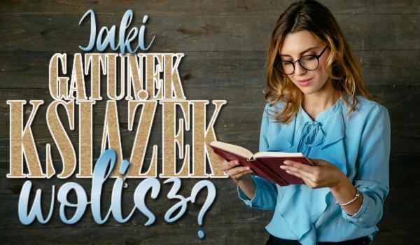 Jaki gatunek książek wolisz?