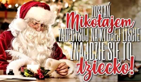 Zostań Mikołajem i zadecyduj, na której liście znajdzie się to dziecko!