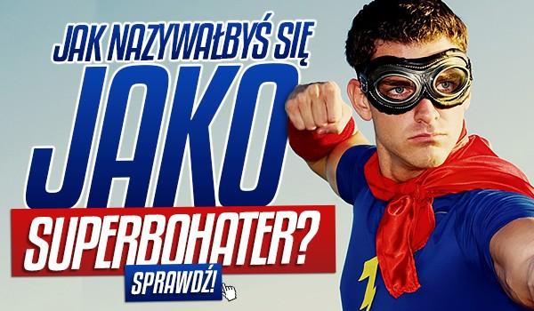 Jak nazywałbyś się jako superbohater? Zdrapka!