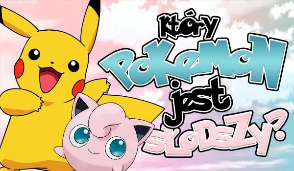 Który pokemon jest bardziej uroczy?