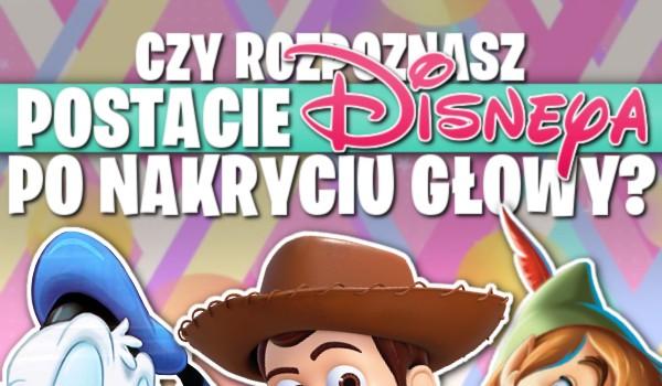 """Czy rozpoznasz postacie """"Disneya"""" po nakryciu głowy?"""