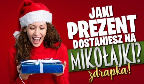 Zdrapka – jaki prezent dostaniesz na Mikołajki?