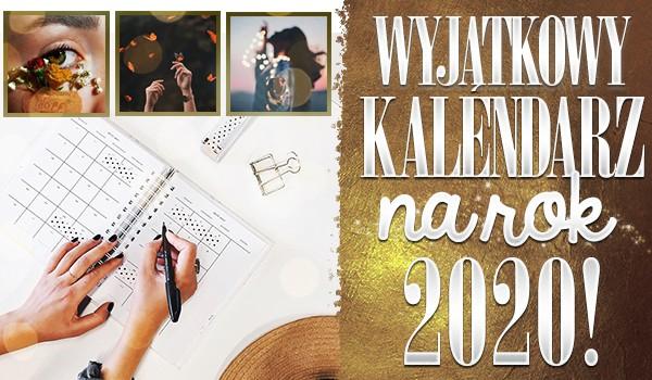 Wyjątkowy kalendarz na rok 2020!
