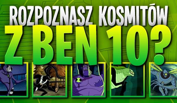 """Czy rozpoznasz kosmitów z """"Ben 10""""?"""