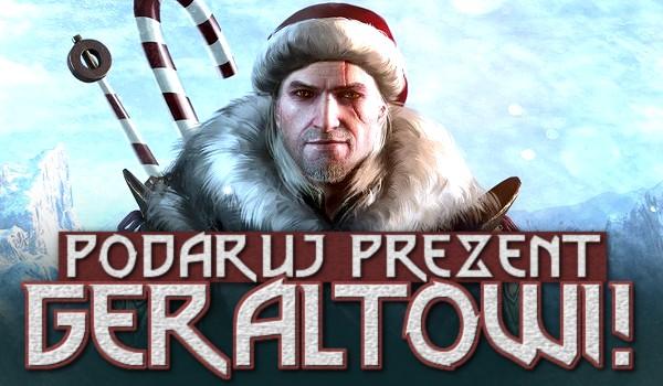 Podaruj wiedźminowi Geraltowi prezent!