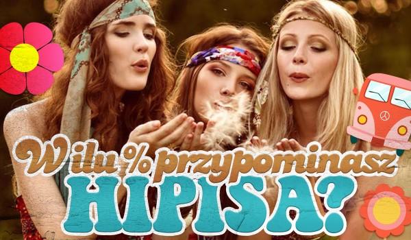 W ilu % przypominasz hipisa?