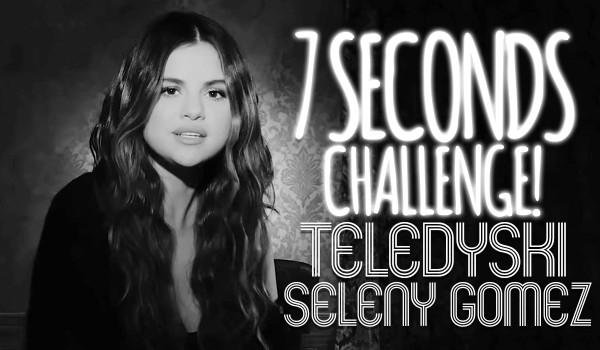 7 seconds challenge! — Rozpoznaj teledyski Seleny Gomez!