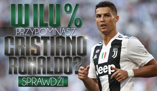 W ilu % przypominasz Cristiano Ronaldo?