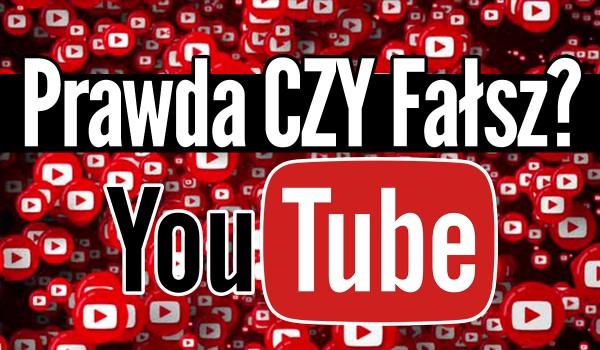 Prawda czy fałsz? – YouTube!
