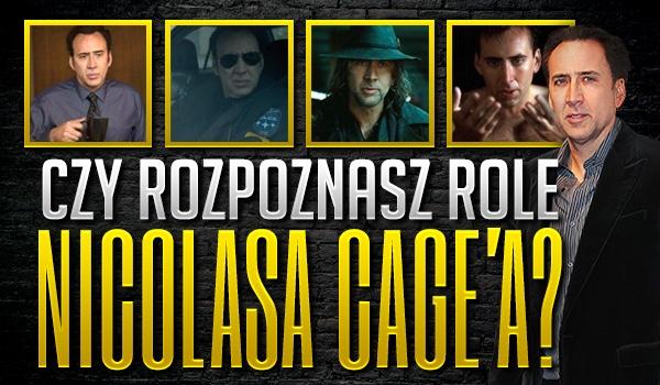 Czy rozpoznasz wszystkie role Nicolasa Cage'a?