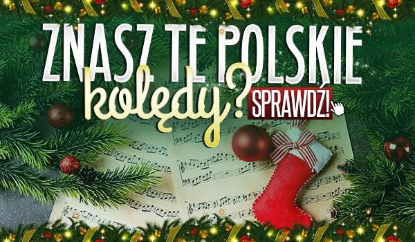 Znasz te polskie kolędy?
