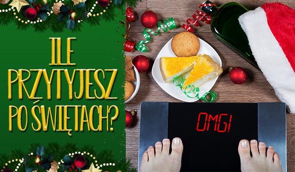 Ile przytyjesz po Świętach?