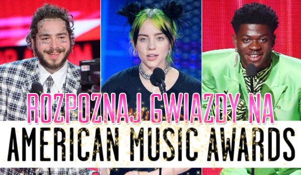 """Czy rozpoznasz gwiazdy na """"American Music Awards""""?"""