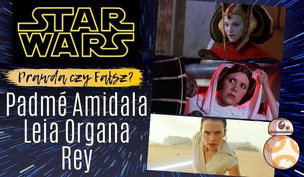 Gwiezdne Wojny: Prawda czy fałsz? – Test o Padmé Amidali, Lei Organie oraz Rey!