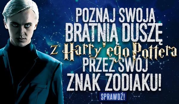 Poznaj swoją bratnią duszę z Harry'ego Pottera przez swój znak zodiaku!