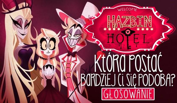 Która postać z Hazbin Hotel bardziej Ci się podoba?
