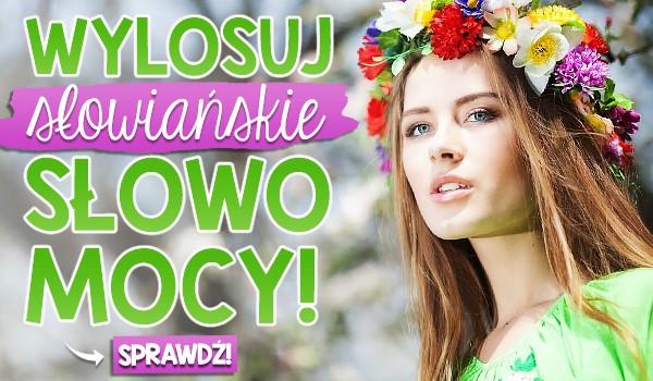 Wylosuj słowiańskie słowo mocy!