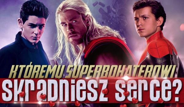 Któremu superbohaterowi skradniesz serce?