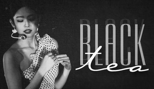 Black Tea ~ prologue