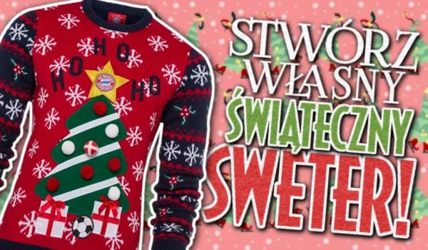 Stwórz swój własny świąteczny sweter!
