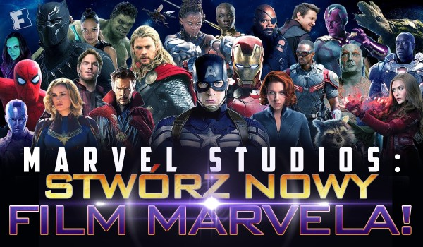 "Marvel Studios: Stwórz nowy film ""Marvela""!"
