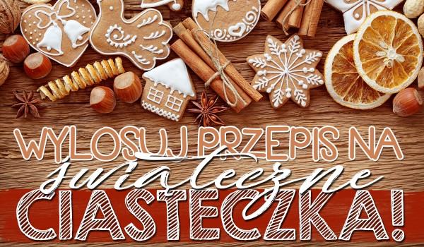 ZDRAPKA – wylosuj przepis na świąteczne ciasteczka!