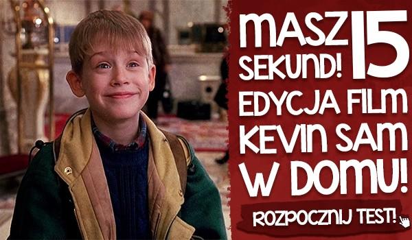 """Masz piętnaście sekund! – edycja film """"Kevin sam w domu""""!"""