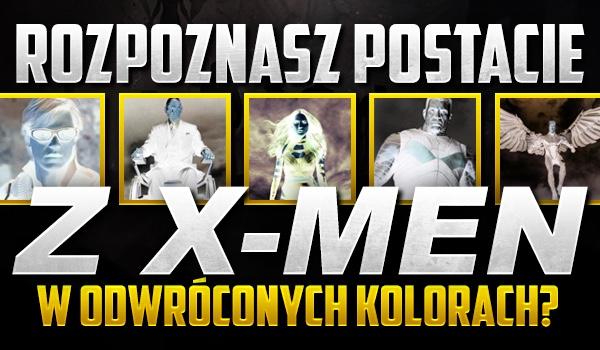 """Czy rozpoznasz postacie z uniwersum """"X-Men"""" w odwróconych kolorach?"""