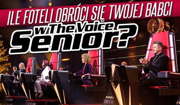 """Ile foteli obróci się Twojej babci na przesłuchaniach w ciemno w """"The Voice Senior""""?"""