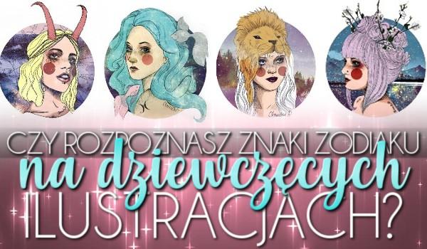 Rozpoznasz przedstawione znaki zodiaku na dziewczęcych ilustracjach?