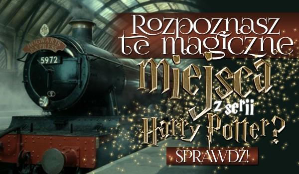 """Czy rozpoznasz te magiczne miejsca z serii """"Harry Potter"""" w 5 sekund?"""