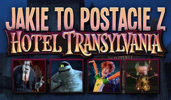 """Jakie to postacie z trylogii """"Hotel Transylwania""""?"""