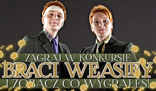 Zagraj w konkursie braci Weasley i sprawdź, co wygrałeś!