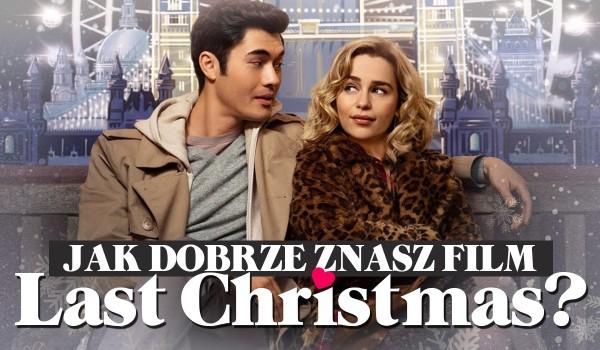 """Jak dobrze znasz film """"Last Christmas""""?"""