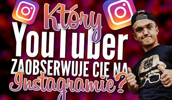 Który YouTuber zaobserwuje Cię na Instagramie? — Zdrapka
